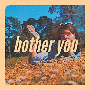 Bother You