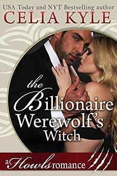 The Billionaire Werewolf's Witch (BBW Paranormal Werewolf Romance) by [Celia Kyle]