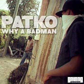Why a Badman