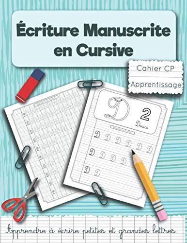 Écriture manuscrite en cursive.: Apprendre à écrire petites et grandes lettres. Cahier CP Apprentissage