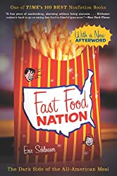 Image: Fast Food Nation: The Dark Side of the All-American Meal | Kindle Edition | by Eric Schlosser (Author). Publisher: Mariner Books; Revised ed. edition (January 17, 2001)