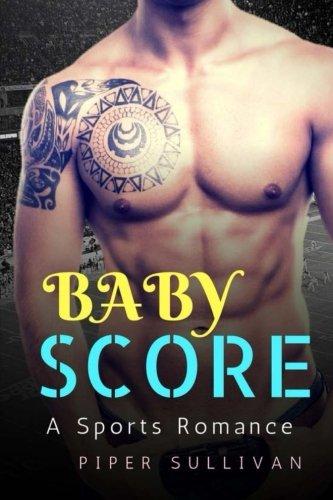 Book: Baby Score - A Second Chance Sports Romance by Piper Sullivan