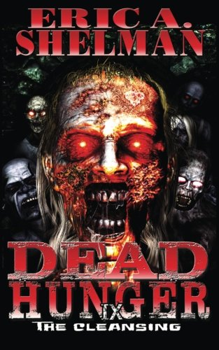 Dead Hunger IX: The Cleansing: Volume 9