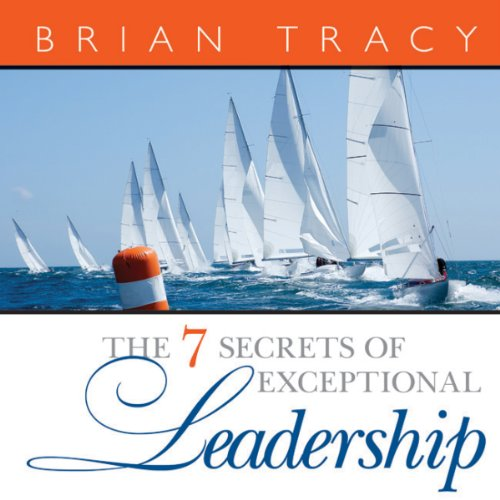 The 7 Secrets of Exceptional Leadership audiobook cover art