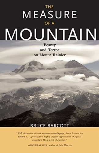 The Measure of a Mountain: Beauty and Terror on Mount Rainier