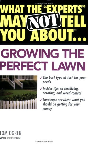 """What the """"Experts"""" May Not Tell You About(TM)...Growing the Perfect Lawn"""