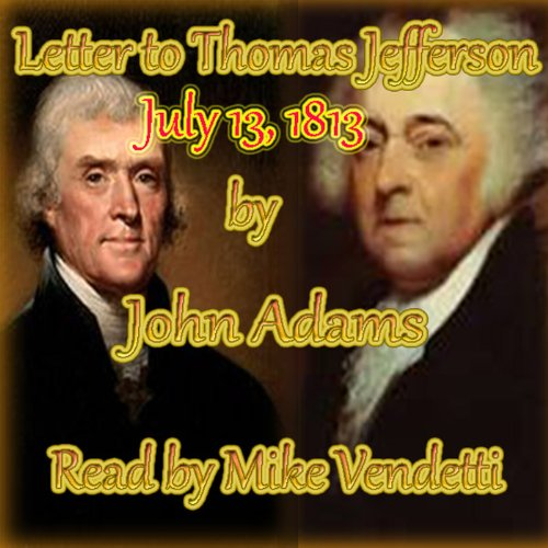 John Adams Letter to Thomas Jefferson, July 13, 1813 audiobook cover art