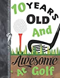 10 Years Old And Awesome At Golf: Doodling & Drawing Art Book Golf Sketchbook For Boys And Girls