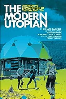 The Modern Utopian: Alternative Communities Then and Now