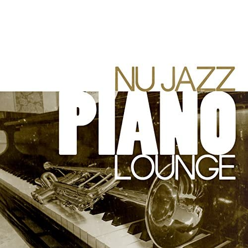 Nu Jazz, Piano Music Specialists & The Piano Lounge Players