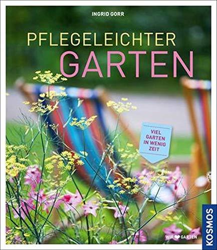 Pflegeleichter Garten: Viel Garten in wenig Zeit