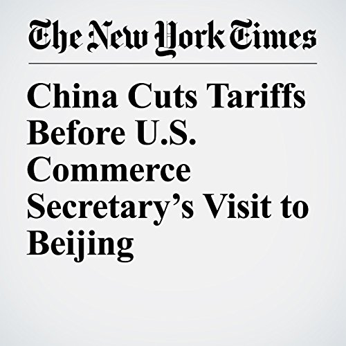 China Cuts Tariffs Before U.S. Commerce Secretary's Visit to Beijing copertina
