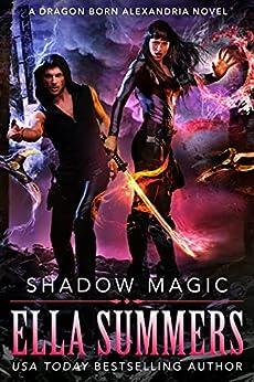 Shadow Magic (Dragon Born Alexandria Book 4) by [Ella Summers]