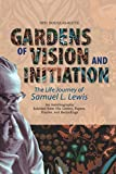 Gardens of Vision and Initiation: The Life Journey of Samuel L. Lewis