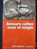 Amours celtes sexe et magie - Le Relié - 01/01/2012