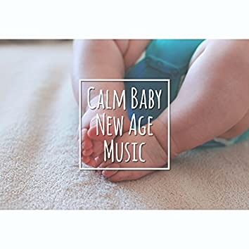 Calm Baby New Age Music – Music for Baby Calmness, Relaxing Sounds, Soothing Baby Music, Children Rest