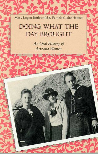 Doing What the Day Brought: An Oral History of Arizona Women