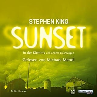 In der Klemme und andere Erzählungen     Sunset 1              Autor:                                                                                                                                 Stephen King                               Sprecher:                                                                                                                                 Michael Mendl                      Spieldauer: 6 Std. und 1 Min.     64 Bewertungen     Gesamt 3,7