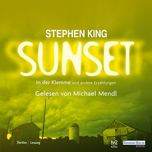 In der Klemme und andere Erzählungen     Sunset 1              By:                                                                                                                                 Stephen King                               Narrated by:                                                                                                                                 Michael Mendl                      Length: 6 hrs and 1 min     Not rated yet     Overall 0.0