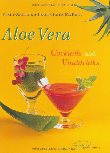 Aloe Vera: Cocktails und Vitaldrinks