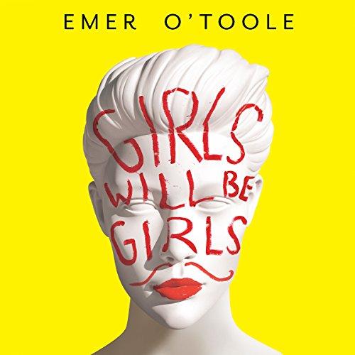 Girls Will Be Girls audiobook cover art