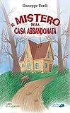 Il mistero della casa abbandonata (le raganelle Vol. 1)...