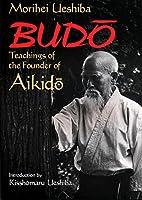 英文版 武道 - Budo: Teachings of the Founder of Aikido