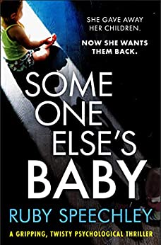 Someone Else's Baby: A gripping, twisty psychological thriller by [Ruby Speechley]