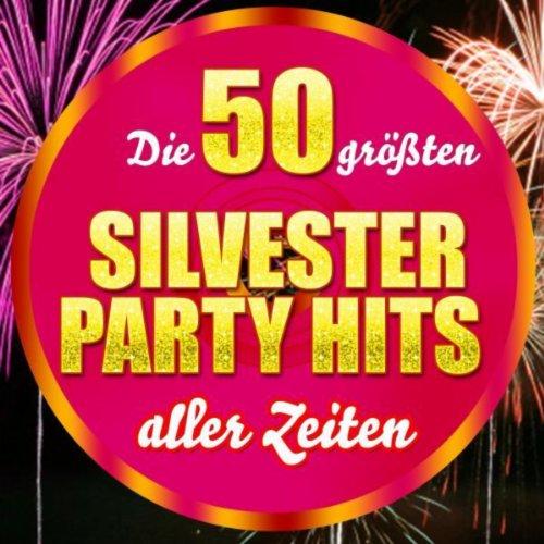 Die 50 größten Silvester Party Hits aller Zeiten