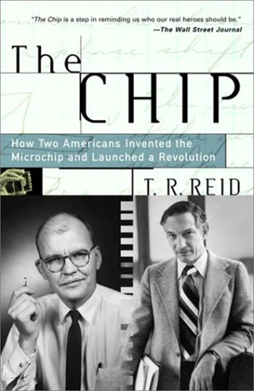 喉が渇いた杭商人The Chip: How Two Americans Invented the Microchip and Launched a Revolution (English Edition)