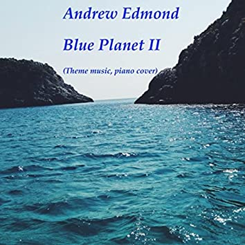 Blue Planet II (Piano Cover)