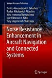 Noise Resistance Enhancement in Aircraft Navigation and Connected Systems (Springer Aerospace Technology)
