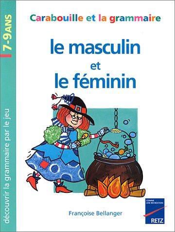 Le Masculin et le Féminin, 7-9 ans