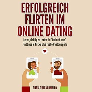 """Erfolgreich Flirten im Online Dating: Lerne, richtig zu texten im """"Online Game"""" Flirttipps & Tricks plus reelle Chatbeispiele Titelbild"""
