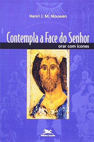 Contempla a face do Senhor: Orar com ícones