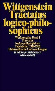 Tractatus logico-philosophicus. Tageb?cher 1914 - 1916. Philosophische Untersuchungen. b...