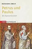 Petrus und Paulus: Die Apostelfürsten (Topos Taschenbücher)
