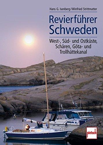 Revierführer Schweden: West-, Süd- und Ostküste, Schären, Göta- und Trollhättekanal