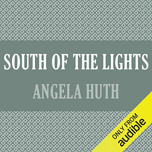 South of the Lights                   By:                                                                                                                                 Angela Huth                               Narrated by:                                                                                                                                 Simon Schatzberger                      Length: 9 hrs and 51 mins     Not rated yet     Overall 0.0