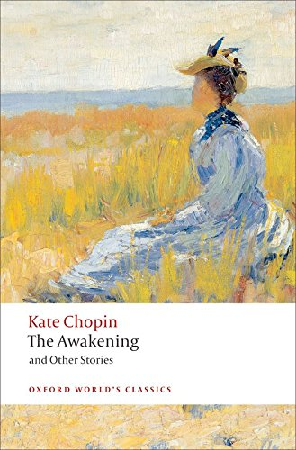 The Awakening: And Other Stories (Oxford World's Classics)