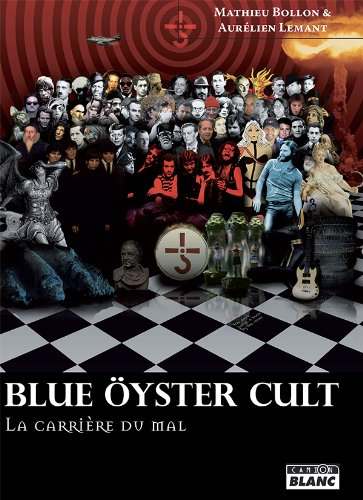 BLUE OYSTER CULT La carriere du mal (French Edition)