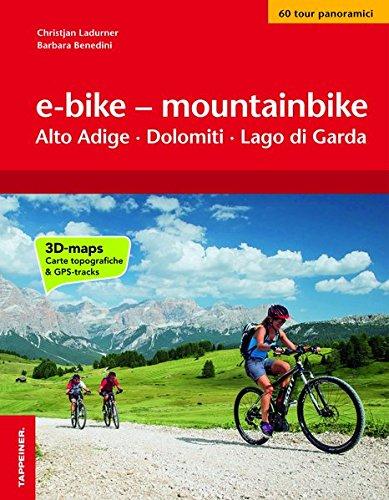 e-bike – mountainbike: Alto Adige - Dolomiti - Lago di Garda