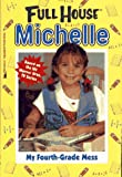 My Fourth-Grade Mess (Full House Michelle)