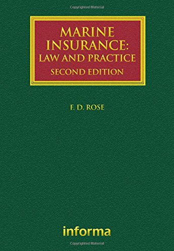 Rose, F: Marine Insurance: Law and Practice (Lloyd's Shipping Law Library)