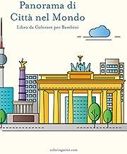 Panorama di Città nel Mondo Libro da Colorare per Bambini (Italian Edition)