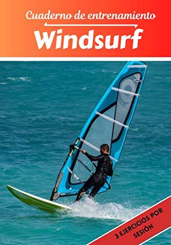 Cuaderno de entrenamiento Windsurf: Planificación y seguimiento de las sesiones deportivas | Objetivos de ejercicio y entrenamiento para progresar | Pasión deportiva: Windsurf | Idea de regalo |
