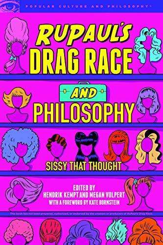 RuPaul's Drag Race and Philosophy: Sissy That Thought (Popular Culture and Philosophy Book 129) (English Edition)