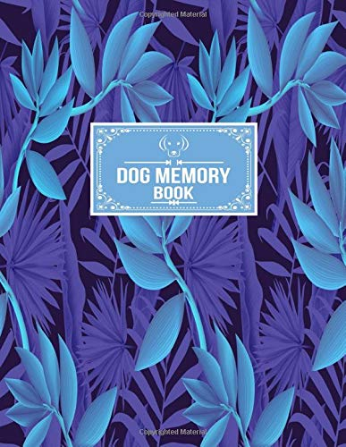 Dog Memory Book: Dog Special Moments Memory Book