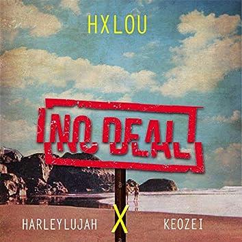 No Deal (feat. Harleylujah & Keozei)