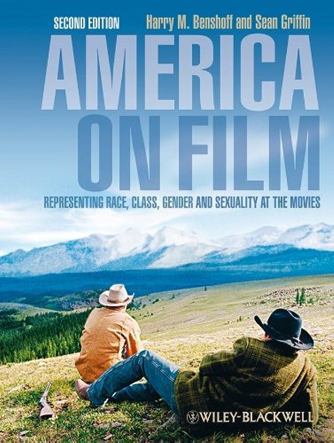 山積みの潤滑する案件America on Film: Representing Race, Class, Gender, and Sexuality at the Movies (English Edition)